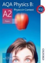 AQA Physics B A2 Student Book: Physics in Context: Student's Book (Aqa Physics for A2)
