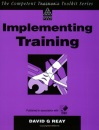 Implementing Training (Competent Trainer's Toolkit)