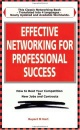Effective Networking for Professional Success: Making the Most of Your Personal Contacts (Better Management Skills)