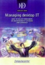 Managing Desktop IT: How to Select Providers of Distributed IT Systems and Services (Director's Guides)