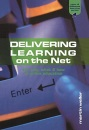Delivering Learning on the Net: The Why, What and How of Online Education (Open & Distance Learning)