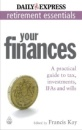 Your Finances: A Practical Guide to Tax, Investments, IFAs and Wills Express Newspapers Non Retirement Guides: 1