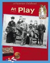 A Victorian Childhood: At Play