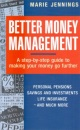Better Money Management: A step-by-step guide to making your money go further