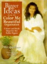 Bigger Ideas from Color Me Beautiful: Color and Style Advice for the Fuller Figure