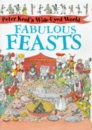 Fabulous Feasts (Peter Kent's Wide-eyed World)