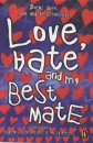 Love, Hate and My Best Mate: Poems About Love and Relationships