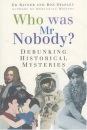 Who Was Mr. Nobody?: Debunking Historical Mysteries