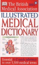 BMA Illustrated Medical Dictionary: Essential A–Z quick reference to over 5,000 medical terms