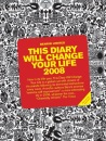 This Diary Will Change Your Life 2008