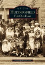 Images of England: Huddersfield, The Old Days (Archive Photographs: Images of England)