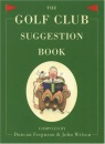 The Golf Club Suggestion Book