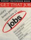 Get That Job (Pocket Reference)