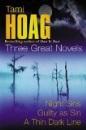Tami Hoag: Three Great Novels: Night Sins, Guilty as Sin, A Thin Dark Line: Guilty as Sin, Night Sins,  A Thin Dark Line