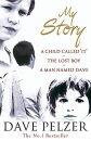 My Story: A Child Called It / The Lost Boy / A Man Named Dave