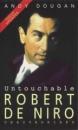 Untouchable: Robert De Niro - Unauthorised