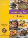 Cooking for Arthritis: Over 50 Delicious and Nutritious Recipes to Help Sufferers of Arthritis (Eating for Health)