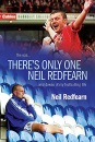 There's Only One Neil Redfearn: The Ups and Downs of My Footballing Life