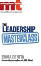 The Leadership Masterclass: Great Business Ideas without the Hype