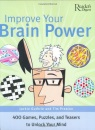 Improve Your Brain Power: 400 Games, Puzzles and Brain Teasers to Unlock Your Mind