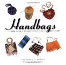 Handbags: A Peek Inside A Woman's Most Trusted Accessory