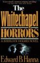 The Whitechapel Horrors: A Sherlock Holmes Novel