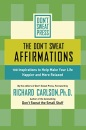 The Don't Sweat Affirmations: 100 Inspirations to Help Make Your Life Happier and More Relaxed (Don't Sweat Guides)