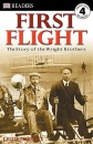 First Flight: The Story of the Wright Brothers (DK Reader - Level 4 (Quality))