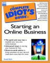 The Complete Idiot's Guide to Starting a Business Online (Complete Idiot's Guides (Computers))
