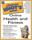 Complete Idiot's Guide to Online Health and Fitness (The complete idiot's guide)