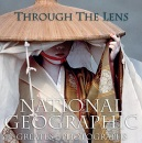 Through the Lens: National Geographic Greatest Photographs (National Geographic's Greatest Photographs)