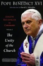 Joseph Ratzinger in Communio: Unity of the Church v. 1: Pope Benedict XVI (Ressourcement: Retrieval & Renewal in Catholic Thought)