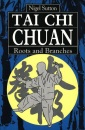 Tai Chi Chuan: Roots and Branches