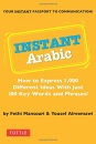 Instant Arabic: How to Express 1,000 Different Ideas with Just 100 Key Words