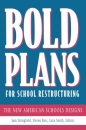 Bold Plans for School Restructuring: New American Schools Development Corporation Designs