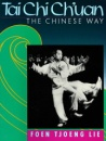 Tai Chi Ch'uan: The Chinese Way