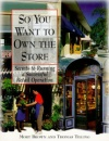 So You Want To Own The Store: Secrets to Running a Successful Retail Operation
