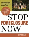 Stop Foreclosure Now: Save Your House if You Can, Save Your Credit if You Can't