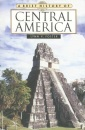 A Brief History of Central America (Brief History of)