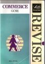 Revise Commerce - Complete Revision Course for G.C.S.E. (Letts Study Aid)