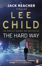 The Hard Way: (Jack Reacher 10) (Jack Reacher Novel)