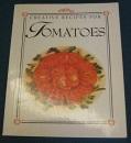 Creative Recipes for Tomatoes (Creative recipes series)