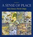 A Sense of Place: West Sussex Parish Maps