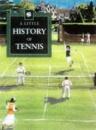 Little History of Tennis (Little giftbooks)