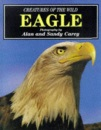 Creatures of the Wild: Eagle (Creatures of the wild series)