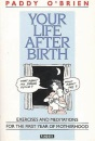 Your Life After Birth