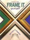 Frame it Yourself (Step-By-Step)