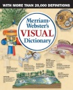Merriam-Webster's Visual Dictionary: The First Visual Dictionary to Incorporate Real Dictionary Definitions