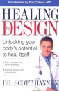 Healing by Design: Unlocking Your Body's Potential to Heal Itself