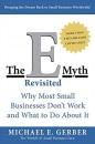 E-myth Revisited: Why Most Small Businesses Don't Work and What to Do About It